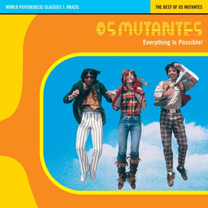 album-everything-is-possible-the-best-of-os-mutantes