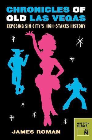 Live in Las Vegas: James Roman's Chronicles of Old Las Vegas